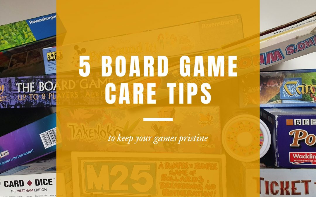 5 board game care tips
